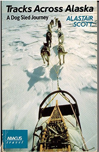 9780349102221: Tracks Across Alaska (Abacus Books)