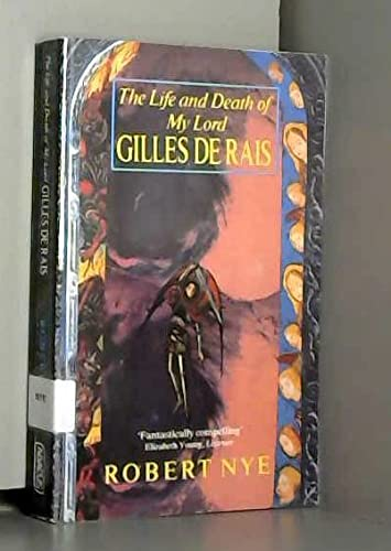 9780349102504: The Life and Death of My Lord Gilles de Rais (Abacus Books)
