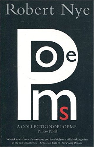 A Collection of Poems 1955-1988: Robert Nye