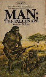 9780349103389: Man: The Fallen Ape (Abacus Books)