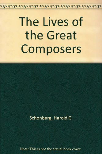 9780349103402: The Lives of the Great Composers