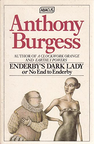 9780349104386: Enderby's Dark Lady, or No End to Enderby (Abacus Books)