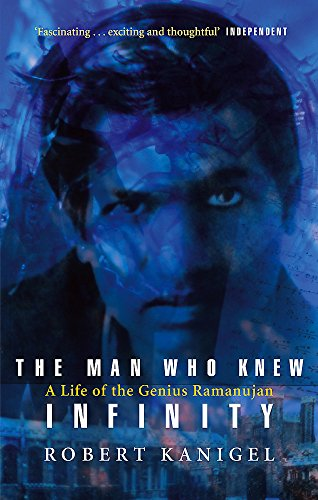 9780349104522: The Man Who Knew Infinity: Life of the Genius Ramanuja