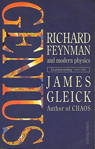 9780349104706: Genius:Richard Feynman & Modern Physics