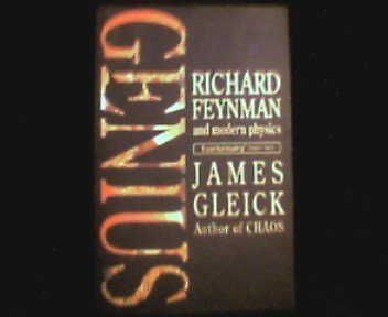 9780349104706: GENIUS:RICHARD FEYNMAN & MODERN PHYSICS