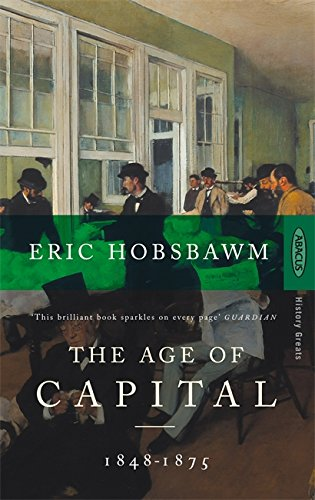 9780349104805: The Age Of Capital: 1848-1875