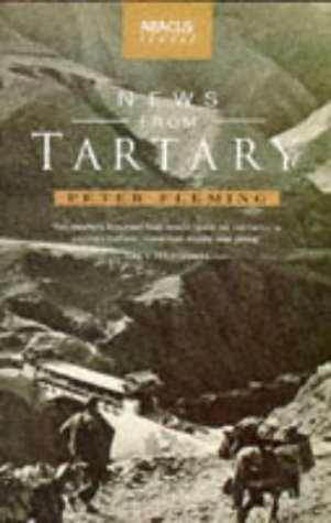 News from Tartary: A Journey from Peking: Peter Fleming