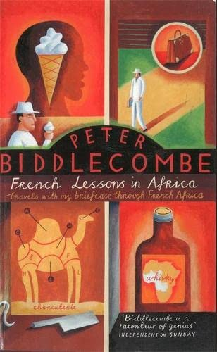 9780349105093: French Lessons in Africa: Travels with My Briefcase Through French Africa