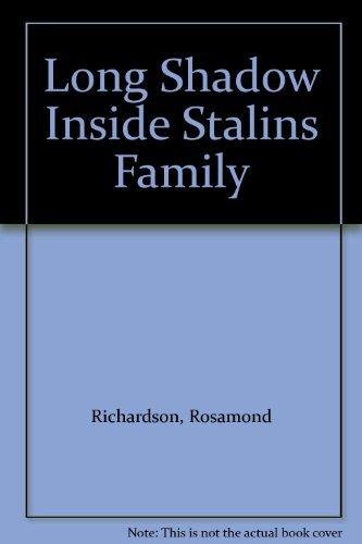 Long Shadow Inside Stalins Family: Richardson, Rosamond
