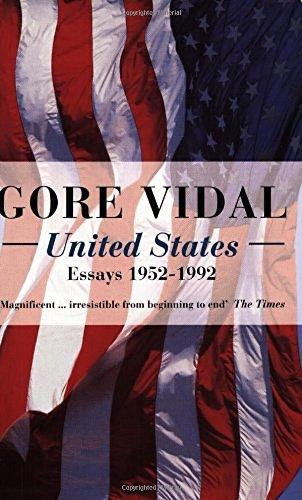 United States Essays 1952-1992 (v. 1): Vidal, Gore