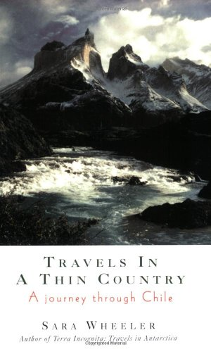 9780349105840: Travels in a Thin Country: Journey Through Chile (Abacus travel)