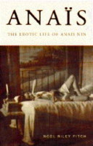 9780349106052: Anais: Erotic Life of Anais Nin