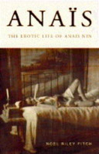 9780349106052: Anais : Erotic Life of Anais Nin