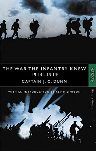 9780349106359: The War The Infantry Knew: 1914-1919: A Chronicle of Service in France and Belgium (History Greats)