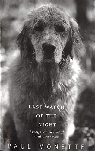 9780349106373: Last Watch Of The Night: Essays Too Personal and Otherwise