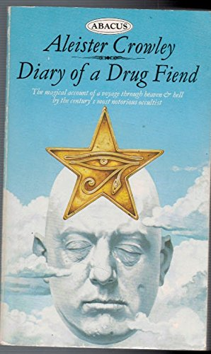 Diary of a Drug Fiend (Abacus Books): Aleister Crowley