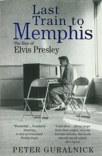 9780349106519: Last Train to Memphis: The Rise of Elvis Presley