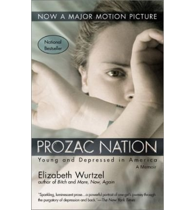 9780349106694: [( Prozac Nation: Young and Depressed in America - A Memoir * * )] [by: Elizabeth Wurtzel] [May-1995]