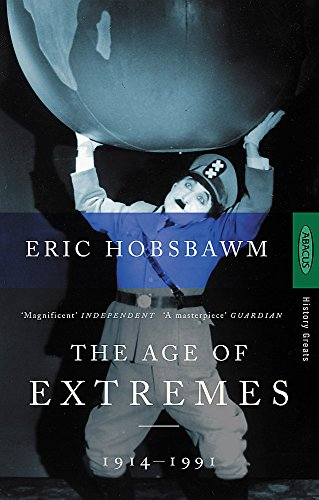 9780349106717: The Age Of Extremes: 1914-1991: The Short Twentieth Century, 1914-91 (History Greats)