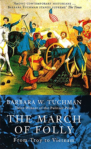 9780349106748: The March Of Folly: From Troy to Vietnam