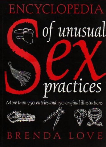 9780349106762: Encyclopedia Of Unusual Sex Practices