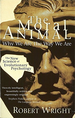 9780349107042: The Moral Animal: Why We Are the Way We Are
