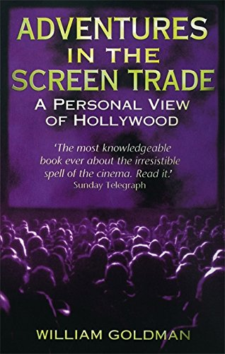 9780349107059: Adventures in the Screen Trade: A Personal View of Hollywood and Screenwriting