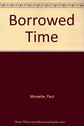 9780349107486: Borrowed Time