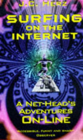 9780349107738: Surfing on the Internet: A Net-Head's Adventures On-Line
