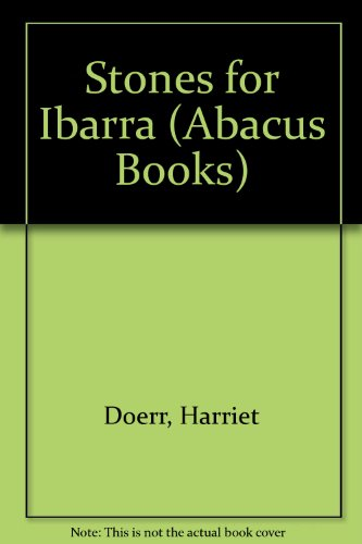 9780349107745: Stones for Ibarra (Abacus Books)