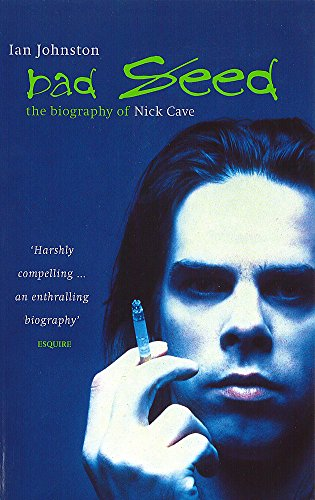 9780349107783: Bad Seed: The Biography of Nick Cave