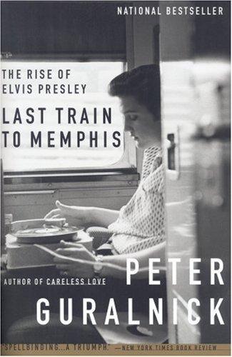 9780349107813: Last Train to Memphis: Rise of Elvis Presley