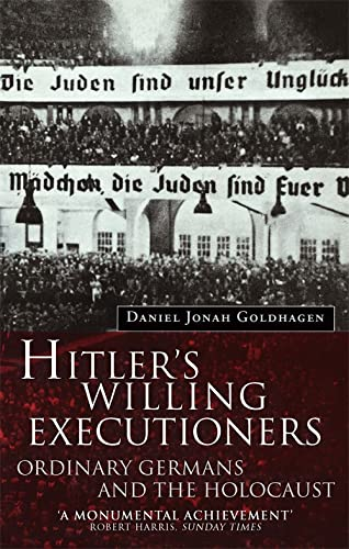 "9780349107868: Hitler""s Willing Executioners; Ordinary Germans and the Holocaust"