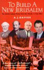 To Build a New Jerusalem: Labour Movement from the 1890s to the 1990s: Davies, A. J.