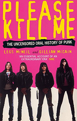 9780349108803: Please Kill Me: The Uncensored Oral History of Punk