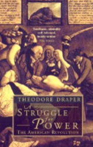 9780349108865: Struggle For Power: American Revolution