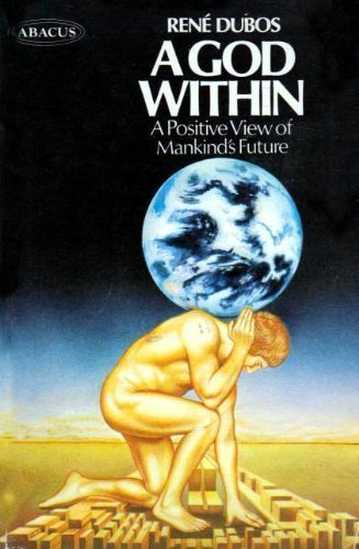 9780349109251: A God Within: A Positive View of Mankinds Future