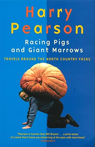 9780349109466: Racing Pigs and Giant Marrows: Travels Around the North Country Fairs