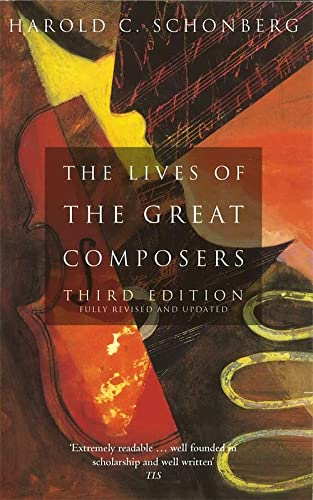 The Lives of the Great Composers (0349109729) by Harold C. Schonberg