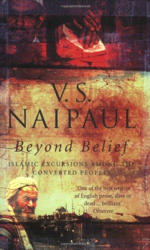 Beyond Belief (Roman): V. S. Naipaul