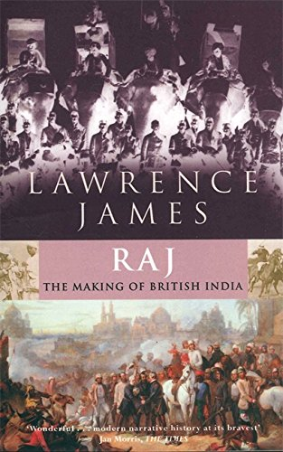 9780349110127: Raj: The Making and Unmaking of British India