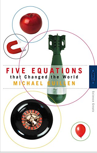 Five Equations That Changed the World: Guillen, Michael