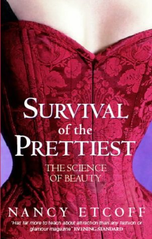 9780349110844: Survival Of The Prettiest: The Science of Beauty