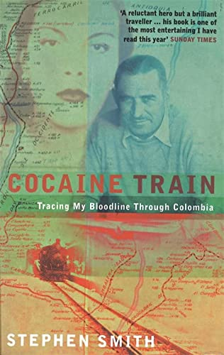 9780349111148: Cocaine Train: Tracing My Bloodline Through Colombia