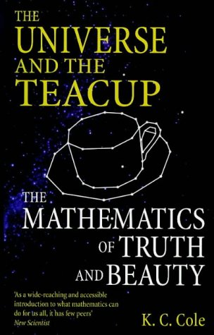 9780349111193: The Universe And The Teacup: Mathematics of Truth and Beauty