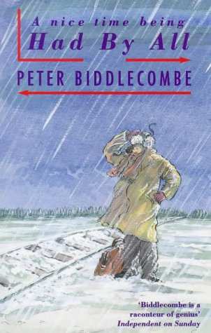 A Nice Time Being Had by All: Biddlecombe, Peter