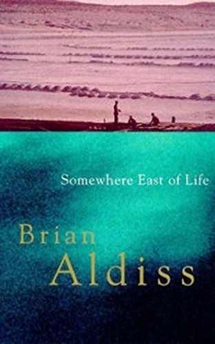 9780349111483: Somewhere East of Life