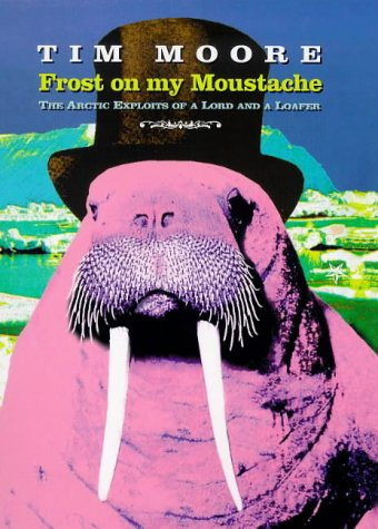 9780349111537: FROST ON MY MOUSTACHE: ARCTIC EXPLOITS OF A LORD AND A LOAFER