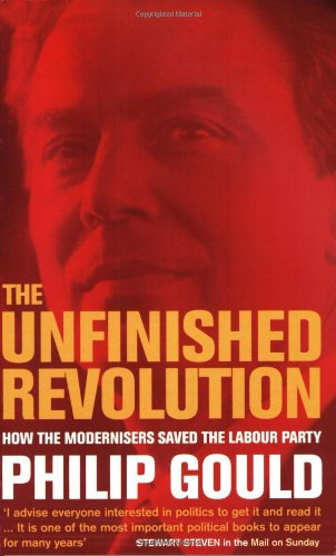 9780349111773: The Unfinished Revolution: How the Modernisers Saved the Labour Party