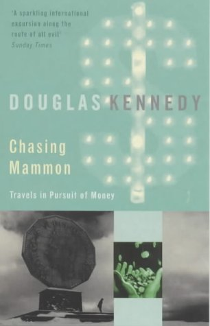 9780349112169: Chasing Mammon: Travels in the Pursuit of Money